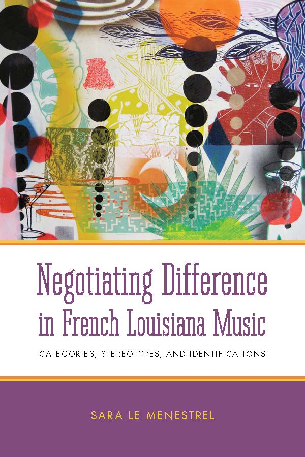Negotiating Difference in French Louisiana Music. Categories, Stereotypes, and Identifications